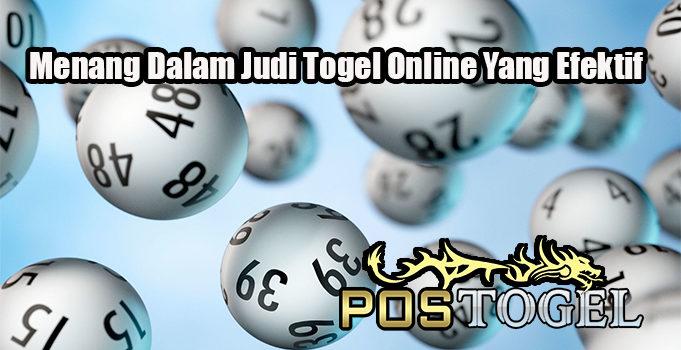 Menang Dalam Judi Togel Online Yang Efektif